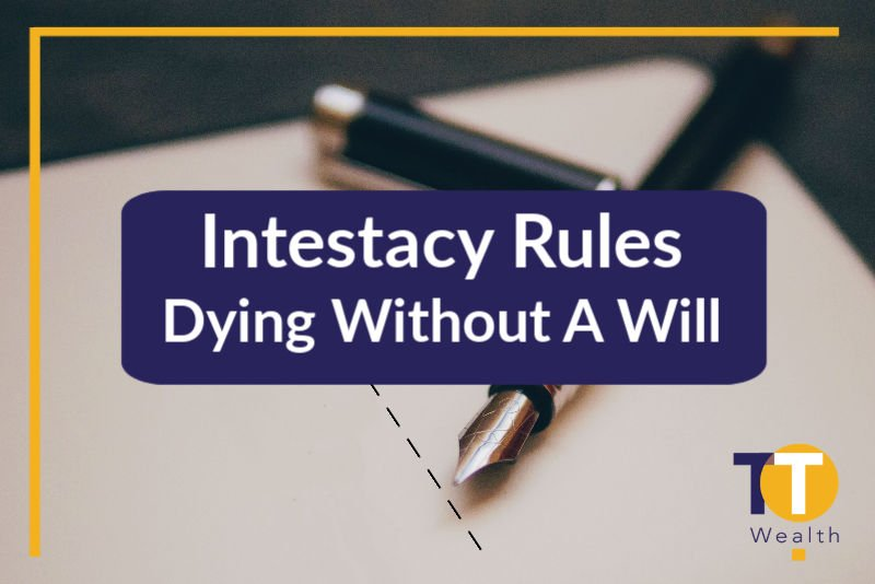 Intestacy Rules - Dying Without A Will