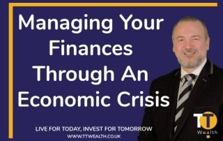 Managing Your Finances Through An Economic Crisis