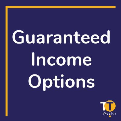 Guaranteed Income Options